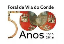 Dia de Vila do Conde e 500 anos do Foral mais antigo da cidade